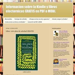 Informacion sobre la Kindle y libros electornicos GRATIS en PDF o MOBI.: Libro: 100 años de soledad GRATIS