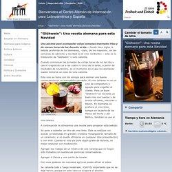 """Centro Alemán de Información para Latinoamérica y España México - """"Glühwein"""": Una receta alemana para esta Navidad"""