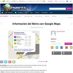 Información del Metro con Google Maps