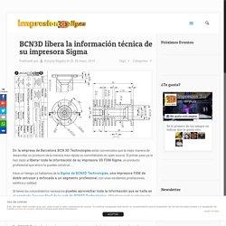 BCN3D libera la información técnica de su impresora Sigma