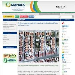 Prefeitura apresenta Sistema de Informações Geográficas e lança o IPTU 2011