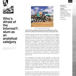 Who's Afraid of the Informal?: slum as an analytical category «