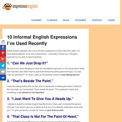 10 informal English expressions I've used recently – Espresso English