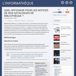 l'Informathèque - Quel affichage pour les notices de nos catalogues de bibliothèque ?