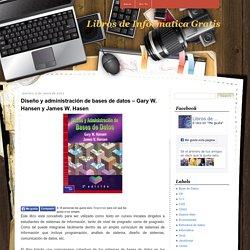 Libros de Informatica Gratis: Diseño y administración de bases de datos – Gary W. Hansen y James W. Hasen