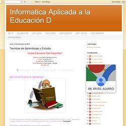 Informatica Aplicada a la Educación D: Tecnicas de Aprendizaje y Estudio
