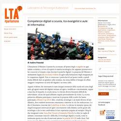 Andea Patassini, LTA, Post hit!: Competenze digitali a scuola, tra evangelist e aule di informatica