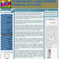 LOS APORTES DE LA TECNOLOGÍA INFORMÁTICA A LAS NECESIDADES EDUCATIVAS ESPECIALES