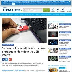 Sicurezza Informatica: ecco come proteggersi da chiavette USB infette