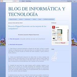 BLOG DE INFORMÁTICA Y TECNOLOGÍA: Proyecto Flipped Classroom con las mejoras de los compañeros! Por Martín Milla.