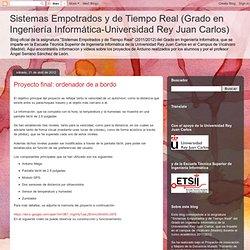 Sistemas Empotrados y de Tiempo Real (Grado en Ingeniería Informática-Universidad Rey Juan Carlos): Proyecto final: ordenador de a bordo