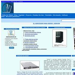 Servidores - Server, características y capacidades .