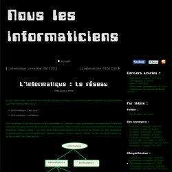 Nous les informaticiens, L'informatique : Le réseau