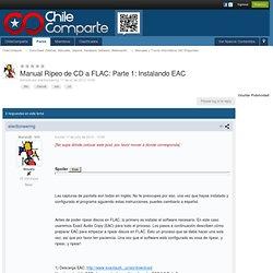 Manual Ripeo de CD a FLAC: Parte 1: Instalando EAC - Manuales y Trucos Informáticos (NO Preguntas)