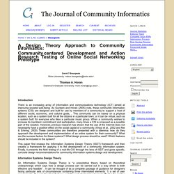 A Design Theory Approach to Community Informatics: Community-Centered Development and Action Research Testing of Online Social Networking Prototype