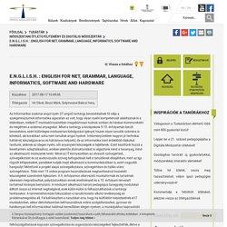 E.N.G.L.I.S.H. : ENGLISH FOR NET, GRAMMAR, LANGUAGE, INFORMATICS, SOFTWARE AND HARDWARE - Tudástár - Tempus Közalapítvány