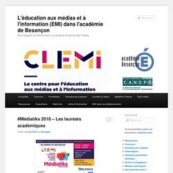 L'éducation aux médias et à l'information (EMI) dans l'académie de Besançon / CLEMI