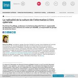 La radicalité de la culture de l'information à l'ère cybériste / E-dossier de l'audiovisuel : L'éducation aux cultures de l'information / E-dossiers de l'audiovisuel / Publications / INA Expert - Accueil - Ina