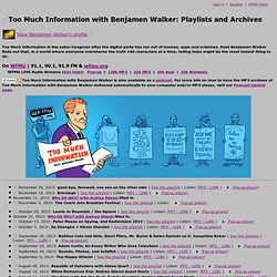 Too Much Information with Benjamen Walker: Playlists and Archives