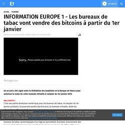 INFORMATION EUROPE 1 - Les bureaux de tabac vont vendre des bitcoins à partir du 1er janvier