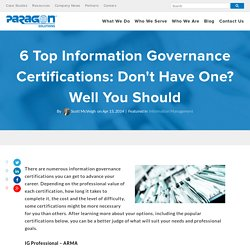 6 Top Information Governance Certifications: Don't Have One? Well You Should
