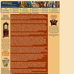 Antique Central - an Information Resource on Collectible, Vintage & Antique Porcelain, Glass, Pottery, Silver, Antique Clocks, Lamps, Chandeliers Asian & Oriental antiques, antique.com, antiques.com.