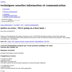techniques usuelles information et communication - mettre en scène « We're going on a bear hunt »