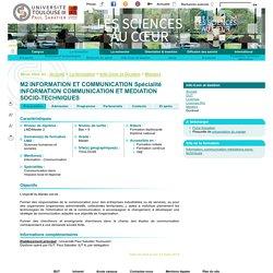 M2 INFORMATION ET COMMUNICATION Spécialité INFORMATION COMMUNICATION ET MEDIATION SOCIO-TECHNIQUES