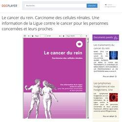 ⭐Le cancer du rein. Carcinome des cellules rénales. Une information de la Ligue contre le cancer pour les personnes concernées et leurs proches