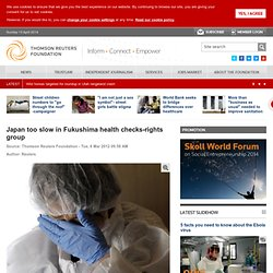 Japan too slow in Fukushima health checks-rights group
