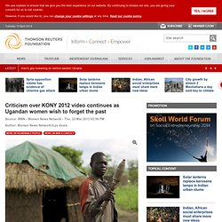Criticism over KONY 2012 video continues as Ugandan women wish to forget the past