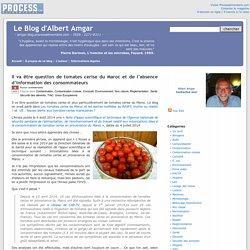 BLOG D ALBERT AMGAR 04/08/14 Il va être question de tomates cerise du Maroc et de l'absence d'information des consommateurs