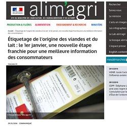 MAAF 29/12/16 Étiquetage de l'origine des viandes et du lait : le 1er janvier, une nouvelle étape franchie pour une meilleure information des consommateurs