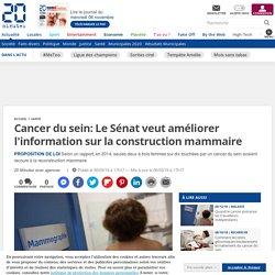 Cancer du sein: Le Sénat veut améliorer l'information sur la construction mammaire