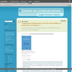 2012 L'éducation à l'information, aux TIC et aux médias : le temps de la convergence ?