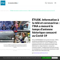 ÉTUDE. Information à la télé et coronavirus : l'INA a mesuré le temps d'antenne historique consacré au Covid-19