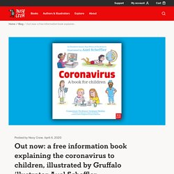 Released today: a free information book explaining the coronavirus to children, illustrated by Gruffalo illustrator Axel Scheffler