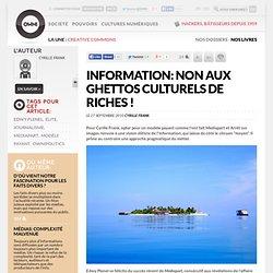 Information: non aux ghettos culturels de riches ! »