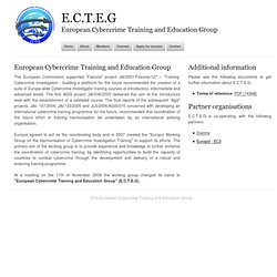 E.C.T.E.G - Information about the European Cybercrime Training and Education Group