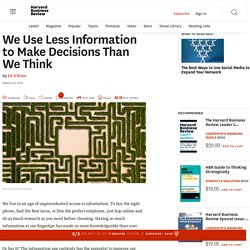 We Use Less Information to Make Decisions Than We Think