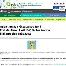 Addiction aux réseaux sociaux ? Etat des lieux. Avril 2015 - Plateforme d'Echanges et d'Information Drogues et Dépendances Outre-mer