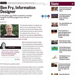 Ben Fry, Information Designer - By Julia Turner