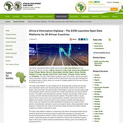 Africa's Information Highway - The AfDB Launches Open Data Platforms for 20 African Countries