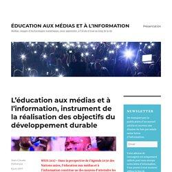 L'éducation aux médias et à l'information, instrument de la réalisation des objectifs du développement durable – ÉDUCATION AUX MÉDIAS ET À L'INFORMATION