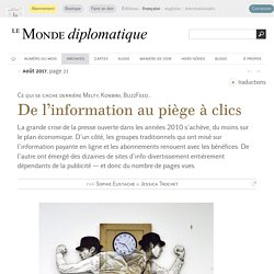 De l'information au piège à clics, par Sophie Eustache & Jessica Trochet (Le Monde diplomatique, août 2017)