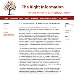 Information Skills for a 21st Century Scotland - Discussion Board - Meeting on 30th August