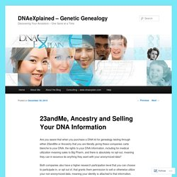 23andMe, Ancestry and Selling Your DNA Information
