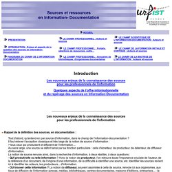 Sources et ressources en Information-Documentation : enjeux et aspects de la question des sources. URFIST Rennes