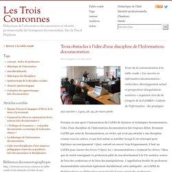 Trois obstacles à l'idée d'une discipline de l'Information-documentation