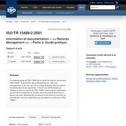 TR 15489-2:2001 - Information et documentation -- << Records Management >> -- Partie 2: Guide pratique
